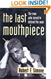 The Last Mouthpiece: The Man Who Dared to Defend the Mob
