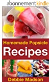 Homemade Popsicle Recipes: 50 treats for kids (Cooking with Kids Series) (English Edition)