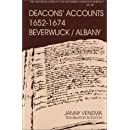Deacons Account, 1652-1674: 1st Dutch Reformed Church of Beverwyck-Albany New York (Historical Series of the Reformed Church in America)