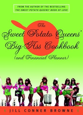 The Sweet Potato Queens&#39; Big-Ass Cookbook (and Financial Planner)