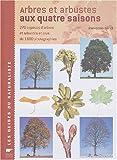 echange, troc Jean-Denis Godet - Arbres et arbustes aux quatre saisons