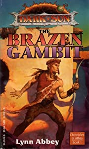 The Brazen Gambit (Dark Sun Chronicles of Athas, Book 1) by Lynn Abbey and Brom