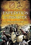 EXPEDITION TO DISASTER: Philip Matyszak: 9781848848870: Amazon.com: Books