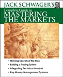 Jack Schwager's Complete Guide to Mastering the Markets (Wiley Trading Video) (1592802532) by Schwager, Jack D.