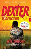 Dexter Is Delicious (0307474925) by Lindsay, Jeff