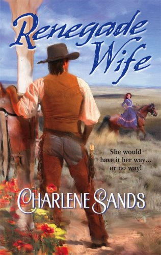 Renegade Wife (Harlequin Historical Series #789), CHARLENE SANDS