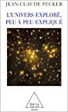echange, troc Jean-Claude Pecker - L'Univers exploré, peu à peu expliqué