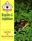 How to Photograph Reptiles & Amphibians (How To Photograph Series)