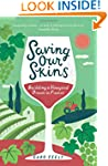 Saving Our Skins: Building a Vineyard...