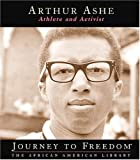 Arthur Ashe: Athlete and Activist (Journey to Freedom: The African American Library)