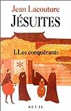 Jésuites - 1. Les conquérants