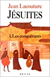 Jésuites Une Multibiographie: 1. Les Conquerants (French Edition) (2020122138) by Lacouture, Jean