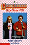 Karen's in Love (Baby-Sitters Little Sister, No. 15) (0590436457) by Ann M. Martin