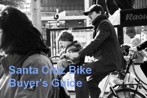 Santa Cruz Bike (Santa Cruz Bike Buyer's Guide: Everything You Absolutely Need To Know Before Buying A Santa Cruz Bike)