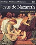 echange, troc Pierre-Marie Beaude - Jésus de Nazareth (Bibliothèque dhistoire du Christianisme)