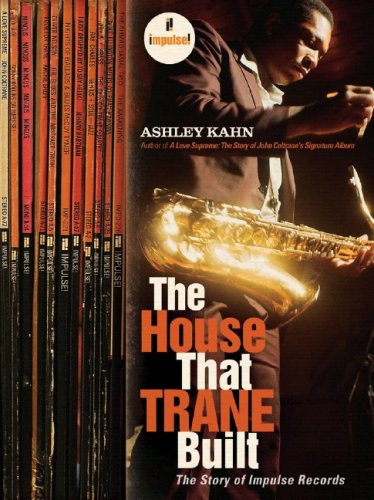The House That Trane Built: The Story of Impulse Records