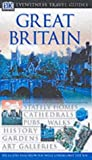 Great Britain (DK Eyewitness Travel Guide) (French Edition) (0751348015) by Leapman, Michael
