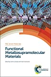 Functional Metallosupramolecular Materials (Rsc Smart Materials)