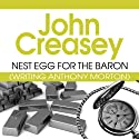 Nest Egg for the Baron: The Baron Series, Book 26 (       UNABRIDGED) by John Creasey Narrated by Carl Prekopp