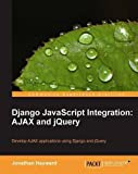 img - for Django JavaScript Integration: AJAX and jQuery by Hayward, Jonathan (2011) Paperback book / textbook / text book
