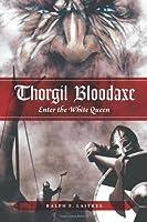 Thorgil Bloodaxe: Enter the White Queen