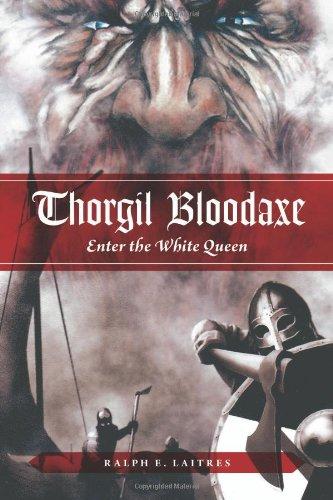 Book: Thorgil Bloodaxe - Enter the White Queen by Ralph E. Laitres