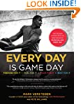 Every Day Is Game Day: The Proven Sys...