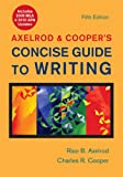 Axelrod & Coopers Concise Guide to Writing with 2009 MLA and 2010 APA Updates