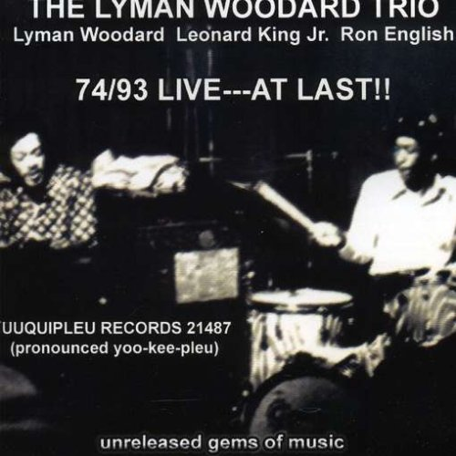 74 93 Live: At Last by Lyman Woodard