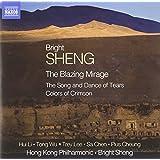 Sheng: The Blazing Mirage [Bright Sheng, Trey Lee, Hui Li, Tong Wu, Sa Chen, Pius Cheung] [Naxos: 8.570610]