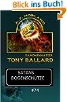 Tony Ballard #74: Satans Bogensch�tze