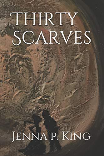 Thirty Scarves The journey of love and life (Julia) [King, Jenna P] (Tapa Blanda)