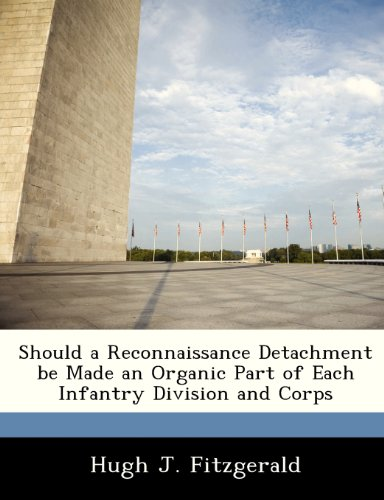 Should a Reconnaissance Detachment be Made an Organic Part of Each Infantry Division and Corps