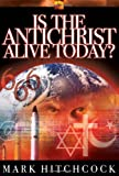 Is the Antichrist Alive Today? (1590520750) by Hitchcock, Mark