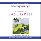 A Meditation To Ease Grief (Health Journeys)