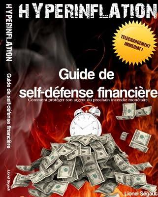 Hyperinflation : Guide de Self-Défense Financière par Lionel SEGAUT