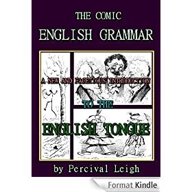 The Comic English Grammar : A New and Facetious Introduction to the English Tongue (English Edition)
