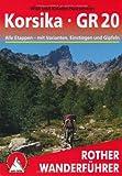 Korsika - GR 20: Alle Etappen - mit Varianten, Einstiegen und Gipfeln. Mit GPS-Daten (Rother Wanderführer) title=