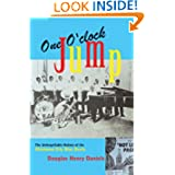 One O'Clock Jump: The Unforgettable History of the Oklahoma City Blue Devils by Douglas H. Daniels