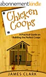 Chicken Coops: A Practical Guide on B...