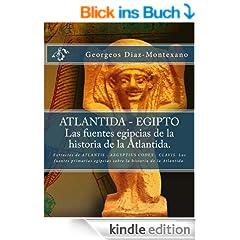 ATLANTIDA - EGIPTO . Las fuentes egipcias de la historia de la Atlantida. (Atlantolog�a Hist�rico-Cient�fica n� 2) (Spanish Edition)