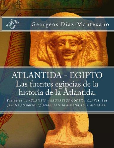 ATLANTIDA - EGIPTO . Las fuentes egipcias de la historia de la Atlantida. (Atlantología Histórico-Científica nº 2)