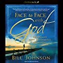 Face to Face with God: The Ultimate Quest to Experience His Presence
