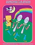 img - for Sometimes the Spoon Runs Away with Another Spoon Coloring Book (Reach and Teach) book / textbook / text book