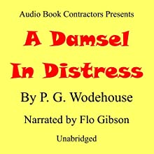 A Damsel in Distress (       UNABRIDGED) by P. G. Wodehouse Narrated by Flo Gibson