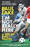Paul Lake I'm Not Really Here