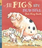 Dick King-Smith All Pigs are Beautiful (Read & Wonder)