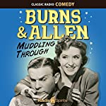 Burns & Allen: Muddling Through | George Burns,Gracie Allen