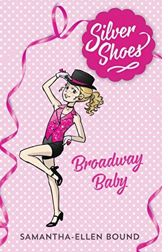 Silver Shoes 5: Broadway Baby PDF