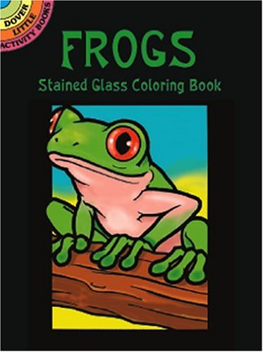Frogs Stained Glass Coloring Book (Dover Stained Glass Coloring Book)